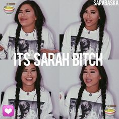 yasss bitch it's Sarah