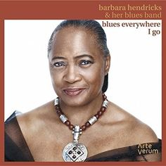 Barbara Hendricks & Her Blues Band - Blues Everywhere I Go