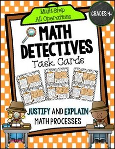 Math Detective Task Cards ! Encourage your students to think critically about problem solving by EXPLAINING and JUSTIFYING their answers on multi-step word problems.   Students read a math problem as well as two detective's ways (process) of solving the problem. Only one detective is correct, and the students have to figure out what detective did the math process correctly. Then, they have to explain why the detective is right (or why the other one was wrong). $