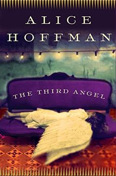 The Third Angel: A Novel - Kindle edition by Alice Hoffman. Literature & Fiction Kindle eBooks @ Amazon.com.