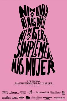 Imágenes y frases Día Internacional de la Mujer International Womens Day Poster, Feminist Art, Sad Quotes, Ladies Day, Girl Power, Most Beautiful Pictures, Told You So, Amsterdam, Packaging