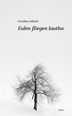 Eulen fliegen lautlos: Novelle von Carolina Schutti http://www.amazon.de/dp/3902866241/ref=cm_sw_r_pi_dp_5BbKvb1Q654QJ