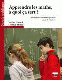 Caroline Ehrhardt - Apprendre les maths, à quoi ca sert ? - Mathématiques et enseignement au fil de l'histoire. https://hip.univ-orleans.fr/ipac20/ipac.jsp?session=14960CK9Q9545.4402&menu=search&aspect=subtab48&npp=10&ipp=25&spp=20&profile=scd&ri=26&source=%7E%21la_source&index=.GK&term=apprendre+les+maths%2C+%C3%A0+quoi+%C3%A7a+sert&x=0&y=0&aspect=subtab48