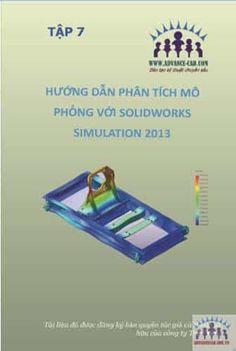 """Sách """"Hướng dẫn phân tích mô phỏng trên Solidworks 2013"""" cung cấp đầy đủ những kiến thức về quy trình thực hiện việc mô phỏng đối với bất kỳ một sản phẩm, tài liệu hướng dẫn phân tích trong cơ khí, nhiệt động lực học, phân tích dòng chảy lưu chất. Kết thúc nội dung lý thuyết là phần bài tập mẫu"""