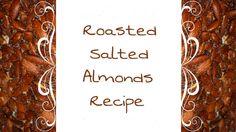 Roasted Salted Almond Recipe /Jennifer Kaya Canadian fashion blogger www.jenniferkaya.com  #roasted almonds #almonds #snack #healthy snack #nuts snack #nuts #snack recipe #Roasted salted almonds benefits #food #easy snack recipe