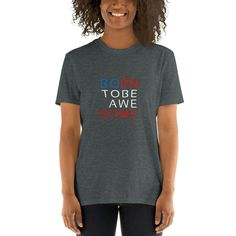 Born to be awesome -USA T-Shirt