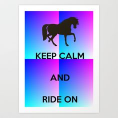 Keep Calm and Ride On Colorful  Art Print by Cassie Peters - $13.00