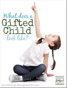 What Does a Gifted Child Look Like? via www.RaisingLifelongLearners.com #TwiceExceptional #ADHD #Aspergers #GLD #Giftedlearningdisabilities #DualExceptionalities #DE #2E #Autism #Sensoryprocessing #Dyslexia #Gifted #Education