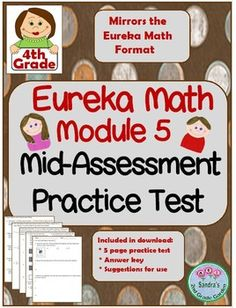 Fractions!! This practice test mirrors the Eureka Math Mid-Assessment for Module 5. May be used as a math center, homework, or whole group review. Your students will be better prepared. Common Core aligned.Also for use with engage NY.