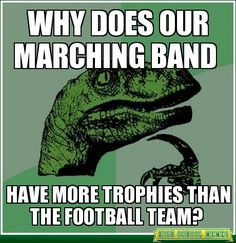 Is this true? | Marching Band Problems