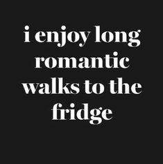 My idea of a romantic walk Quotes funny romance lol quotes humor Food Quotes, Men Quotes, Funny Quotes, Walking Quotes, Funny Romance, Love Sarcasm, Inspirational Text, Instagram Queen, Quote Citation