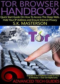 Tor Browser Handbook: Quick Start Guide On How To Access The Deep Web, Hide Your IP Address and Ensure Internet Privacy (Includes a Tor Installation Guide for Linux & Windows + Over 50 Helpful Links) Linux, Computer Projects, Computer Tips, Dark Net, Tor Browser, Website Security, Digital Text, It Network, Science Education