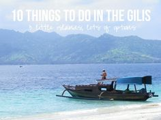 10 Things To Do in the Gilis #giliislands #indonesia #paradise
