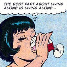A melhor parte de morar sozinho e morar sozinho