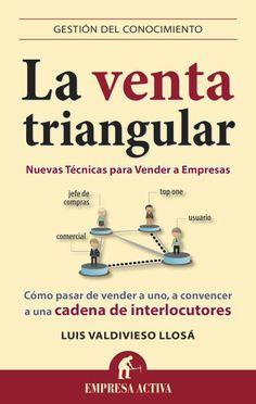 La venta triangular // Luis Valdivieso Llosa // Empresa Activa (Ediciones Urano)