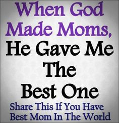 Share If You Have The Best Mom In The World quotes quote mom parents mother family quote family quotes mother quotes Mother Quotes, Mom Quotes, Family Quotes, Parent Quotes, Daughter Quotes, Wisdom Quotes, Qoutes, Funny Quotes, Mbti