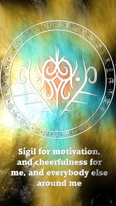 Sigil for motivation, and cheerfulness for me, and everybody else around me Requested by @just-another-gaymer2 Here you go my friend. Thank you for the request, I appreciate it. Sigil requests are open. For more of my sigils go...