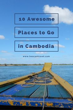 10 Awesome Places to Go in Cambodia There is so much to see in Cambodia beyond Angkor Wat! After living in Cambodia for several years and traveling all over, these are our ten favorite places we've been. All places marked on a map in the article! Siem Reap-Battambang-Phnom Penh-Oudong Mountain-Otres Beach-Koh Rong Samloem-Kampot-Kep-Kratie-Mondulkiri