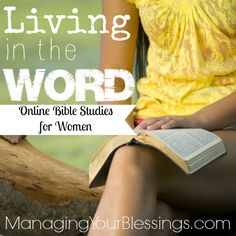 Living in the Word encompasses two new online features we have added to strengthen and grow our wonderful Christian sisterhood here at Managing Your Blessings. You can join in on this newest blessing here by one of two ways (or both if you desire): Online Bible Study for Women and a Saturday link-up for bloggers. :: Managing Your Blessings