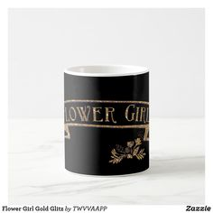 Shop Flower Girl Gold Glitz Coffee Mug created by TWVVAAPP. Golden Glitter, Flower Girl Gifts, Personalized Wedding Gifts, On Your Wedding Day, Coffee Mugs, Girly, Make It Yourself, Tableware, Women's