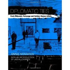 Diplomatic Ties (2012) / Anna Novakov. Art professor