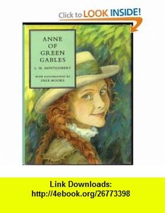 Anne of Green Gables (Henry Holt Little Classics) (9780805031263) L. M. Montgomery, Inga Moore , ISBN-10: 080503126X  , ISBN-13: 978-0805031263 ,  , tutorials , pdf , ebook , torrent , downloads , rapidshare , filesonic , hotfile , megaupload , fileserve