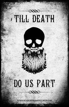 Till death do us part! beard art beards bearded men man skull #beardforlife #allhailbeards beardedgospelmen.com