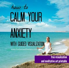 CALM YOUR ANXIETY WITH GUIDED VISUALIZATION