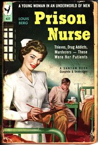 "Prison Nurse- ""Thieves, drug addicts, murderers...these were her patients."""