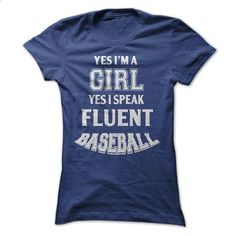 Yes Im a girl. Yes, I speak fluent baseball - #sweater #fleece hoodie. SIMILAR ITEMS => https://www.sunfrog.com/Sports/Yes-Im-a-girl-I-speak-fluent-baseball.html?60505