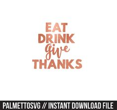 eat drink give thanks rose gold foil clip art, Svg, Cricut Cut Files, Silhouette Cut Files  This listing is for an INSTANT DOWNLOAD. You can easily