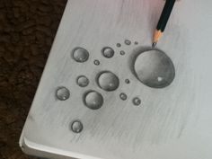 Water droplet drawing, I've done these before and they're actually really fun!