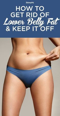 How to Get Rid of Lower Belly Fat and Keep It Off   #skinnyms #fitness #weightloss