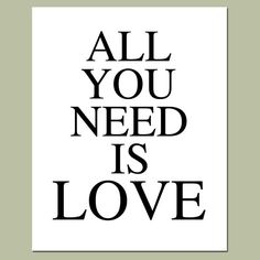 All You Need Is Love  8 x 10 Beatles Simple Quote Print by Tessyla, $20.00