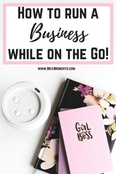 How to run a Business while on the go!