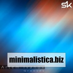Artem Ivanov  Grooves - http://minimalistica.biz/artem-ivanov-grooves/