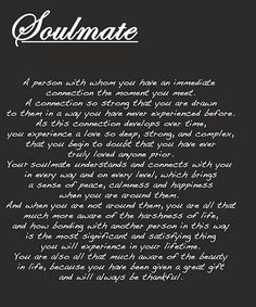 Absolutely perfect description of my soulmate. I love you