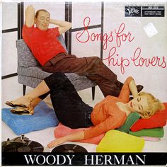 Music for Hip Lovers  Herman, Woody  Columbia CL 651  1955