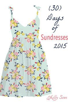 30 Days of Sundresses - SO MANY free dress patterns and tutorials for DIY Sundresses - such a great series! - Melly Sews