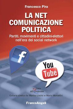 I social network non soltanto in Italia stanno cambiando il modo di far politica.