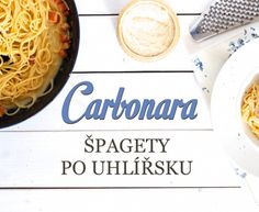 Špagety carbonara, nad kterými budete vzdychat (z mnoha důvodů)