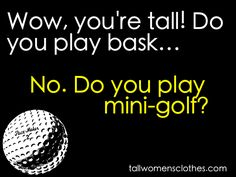 And they always ask as if it was the first time we've ever heard it.  #tallgirls #tallfashion #tallgirlproblems