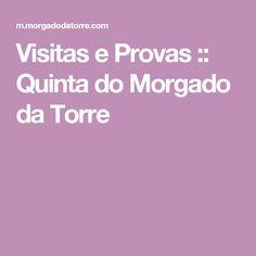Visitas e Provas :: Quinta do Morgado da Torre