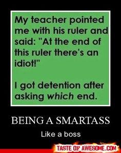 Being A Smartass