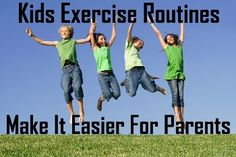 Kids Exercise Routines In Place Make Everything Easier
