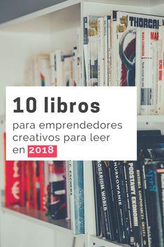 10 libros para emprendedores creativos para leer en 2018 #libros #motivacion #emprendedores #creatividad #smallbusiness