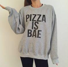 pizza is bae sweatshirt funny slogan saying for por Nallashop
