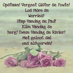 Morning Greetings Quotes, Good Morning Messages, Good Morning Good Night, Good Morning Wishes, Good Morning Quotes, Birthday Wishes For Mother, Afrikaanse Quotes, Goeie More, Special Quotes