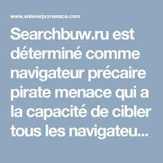 Searchbuw.ru est déterminé comme navigateur précaire pirate menace qui a la capacité de cibler tous les navigateurs installés tels que Chrome, Firefox, IE, Safari et d'autres. Il a été développé par un groupe de cyber-criminels avec leur mauvais motif et de mauvaises intentions.
