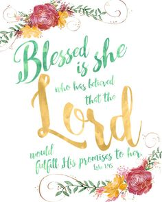 Blessed is she who believed that the Lord would by BooJoyDesigns